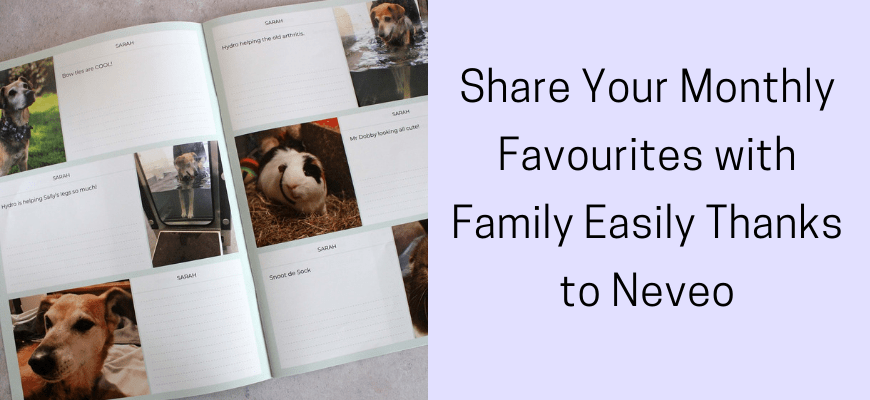 Share Your Monthly Favourites with Family Easily Thanks to Neveo