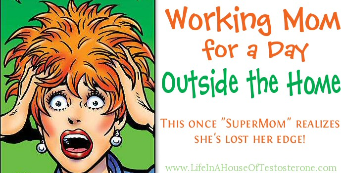 I Was a Working Mom Outside the Home for A Day