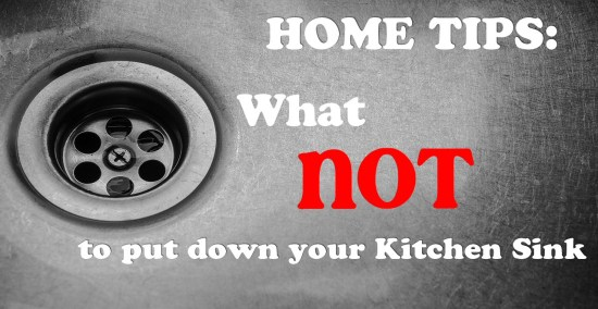 What NOT to Put Down Your Kitchen Sink