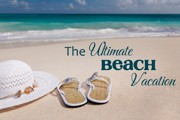 the ultimate beach vacation