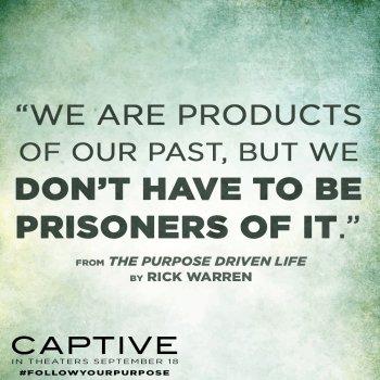 #FollowYourPurpose - We don't have to be prisoners of our past. - Captive the Movie Review by Life in a House of Testosterone