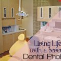 Living Life with a Severe Dental Phobia on Life in a House of Testosterone