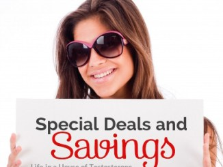 Special Deals and Savings - Life in a House of Testosterone