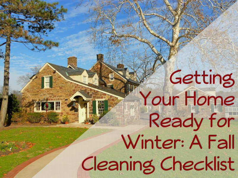 Getting Your Home Ready for Winter: A Fall Cleaning Checklist