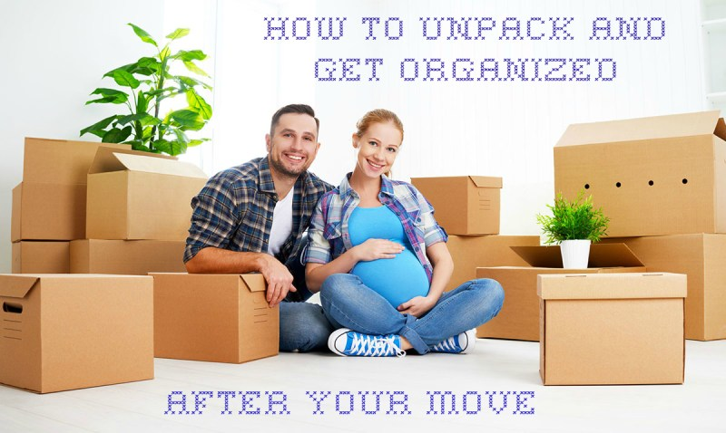 How to Unpack and Get Organized After You Finish Moving