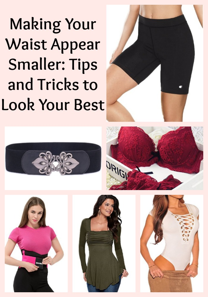 Making Your Waist Appear Smaller: Tips and Tricks to Look Your Best