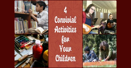4 Convivial Activities for Your Children