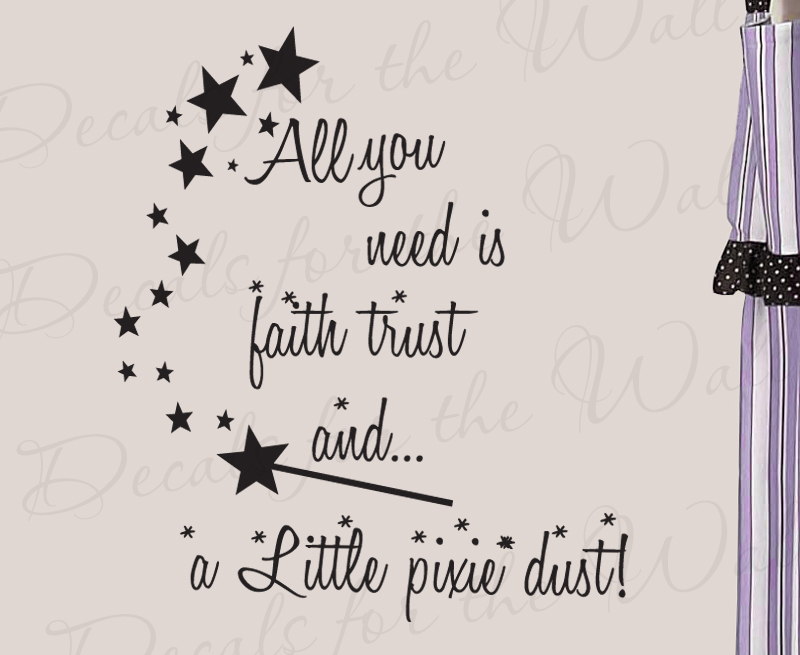 All You Need Is Pixie Dust wall decal