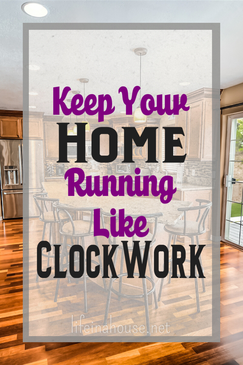 Keep Your Home Running Like Clockwork PIN IT