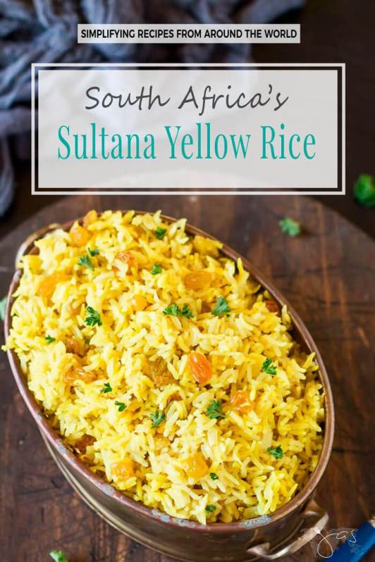 Week 166 South Africa's Sultana Yellow Rice from All That's JAS