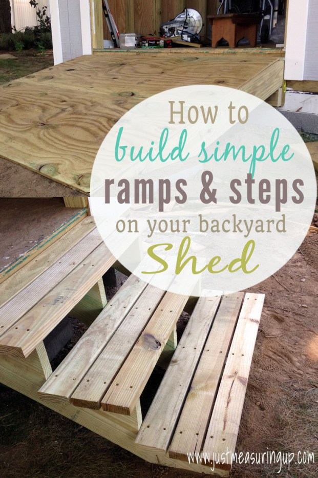 Week 169 How to Build Simple Ramps and Steps on Your Backyard Shed from Just Measuring Up #DIY #backyard #sheds #ramps #steps
