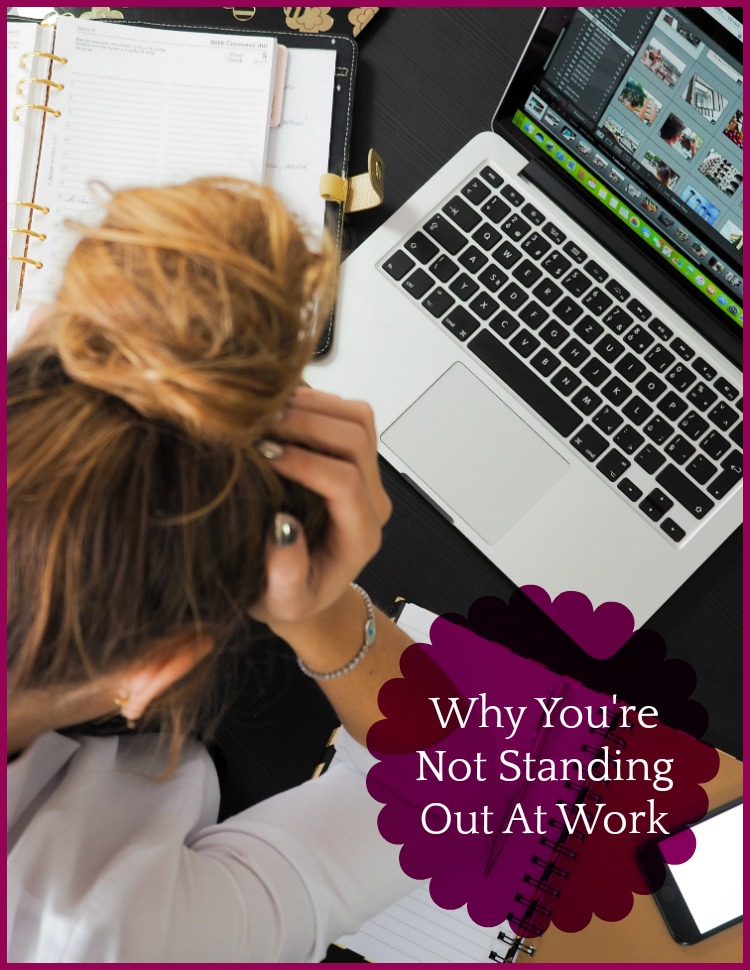 Why You're Not Standing Out at Work #work #success #tips #pin
