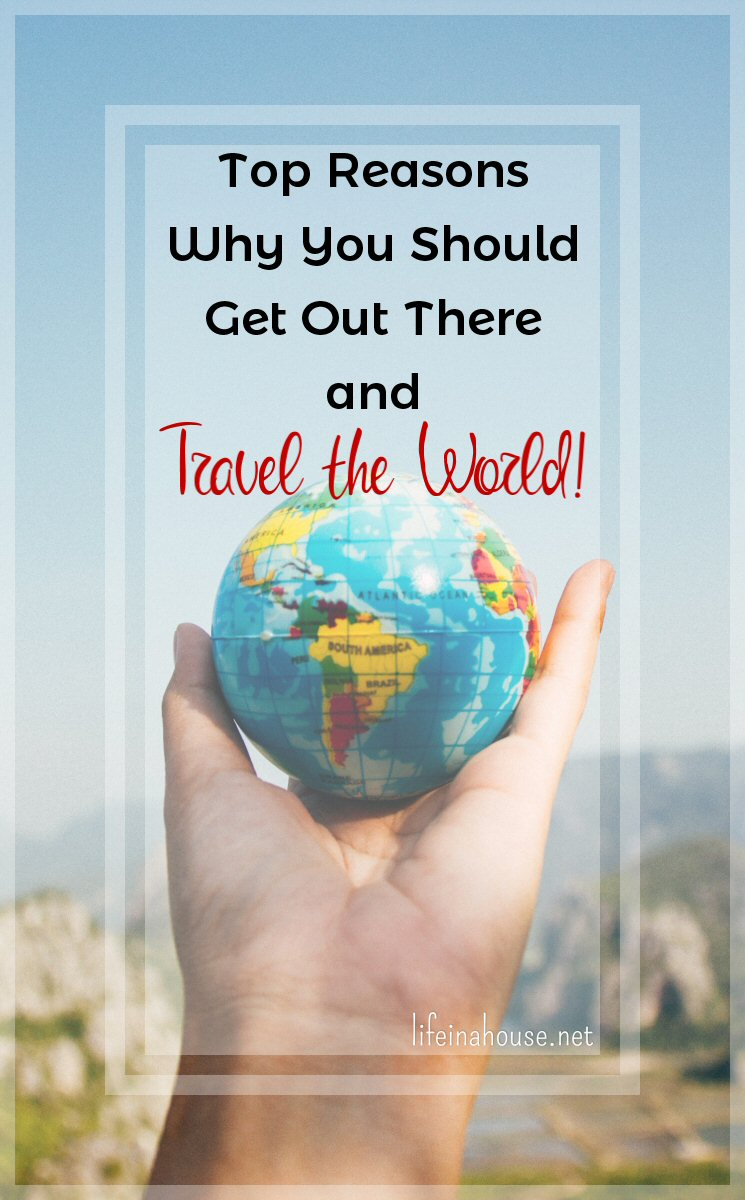 Top Reasons Why You Should Travel the World