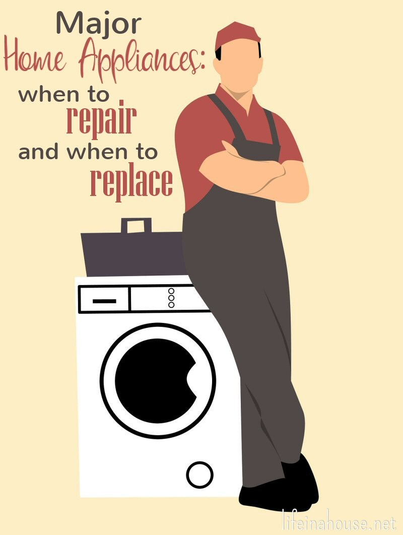 Major Home Appliances: When to Repair and When to Replace