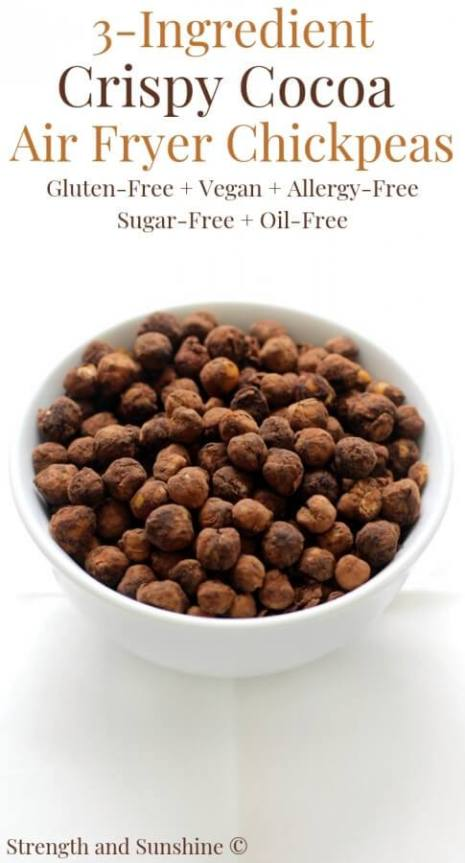 Week 220 - Crispy Cocoa Air Fryer Chickpeas from Strength and Sunshine