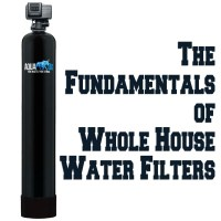 fundamentals of whole house water filters