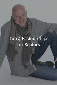 top 4 fashion tips for seniors