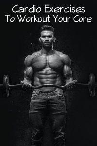 cardio exercises, workout, core
