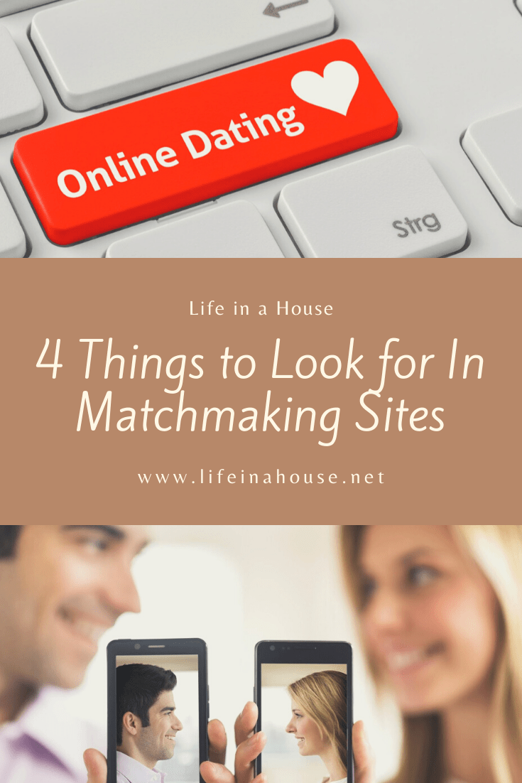 4 things to look for in matchmaking sites, online dating
