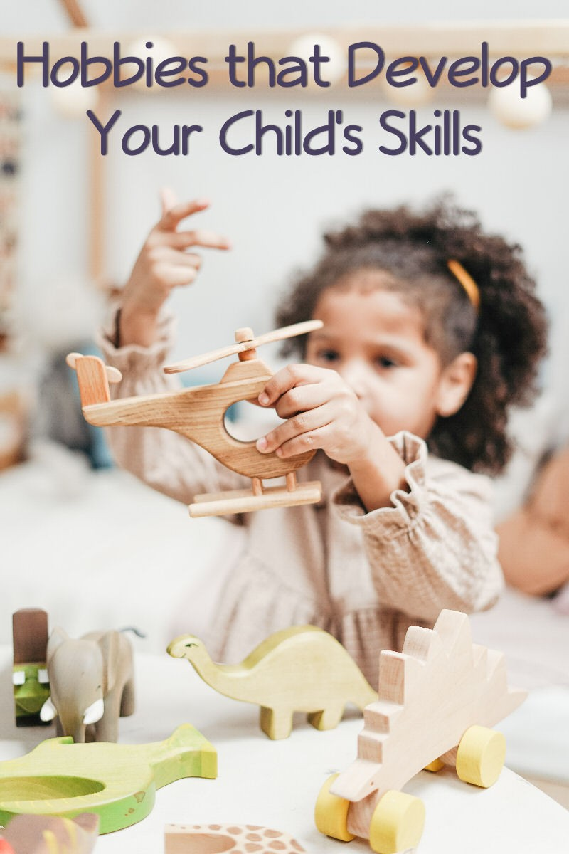 hobbies that develop your child's skills
