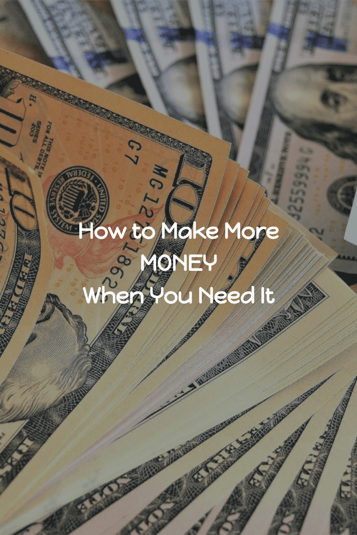 how to make more money when you need it