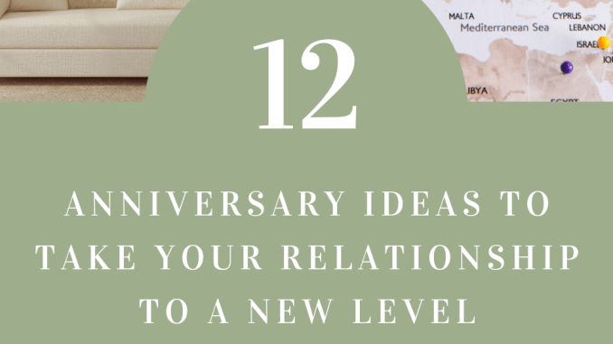 12 Anniversary Ideas to Take Your Relationship to a New Level