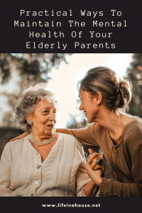 Practical Ways To Maintain The Mental Health Of Your Elderly Parents