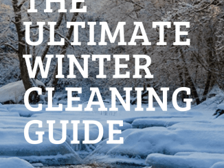 The Ultimate Winter Cleaning Guide