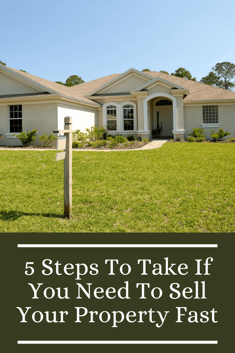 5 Steps To Take If You Need To Sell Your Property Fast