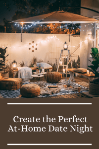 Create the Perfect At-home Date Night