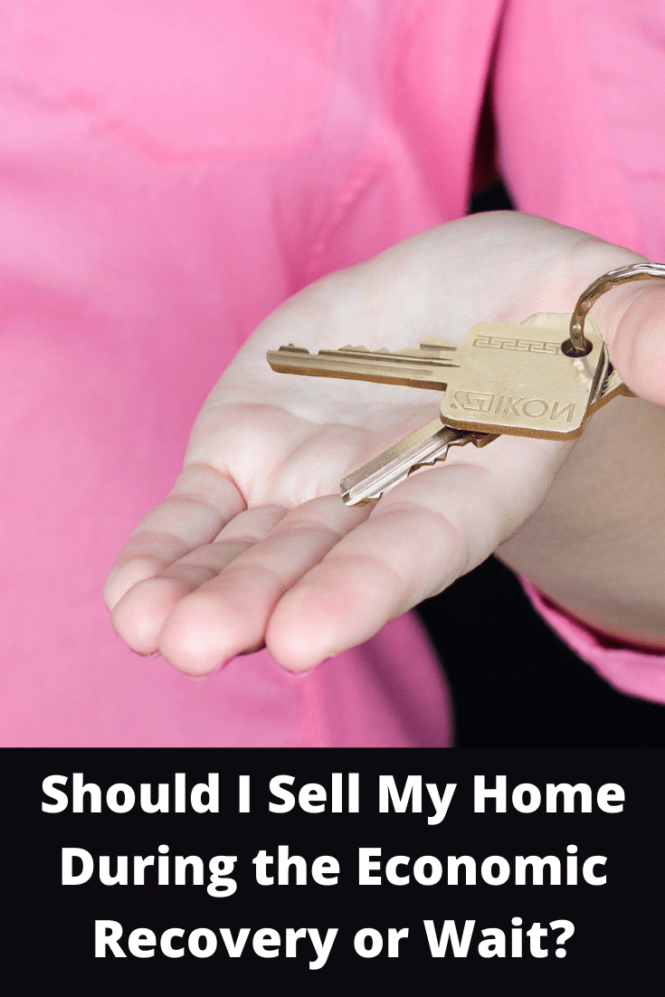Should I Sell My Home During the Economic Recovery or Wait