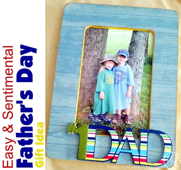 Week 77 Sunday's Best Featured Post - Easy and Sentimental Father's Day Gift Idea - The Scrap Shoppe Blog