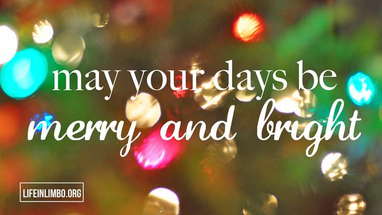 May Your Days Be Merry and Bright | Free Wallpaper Download >> Life In Limbo