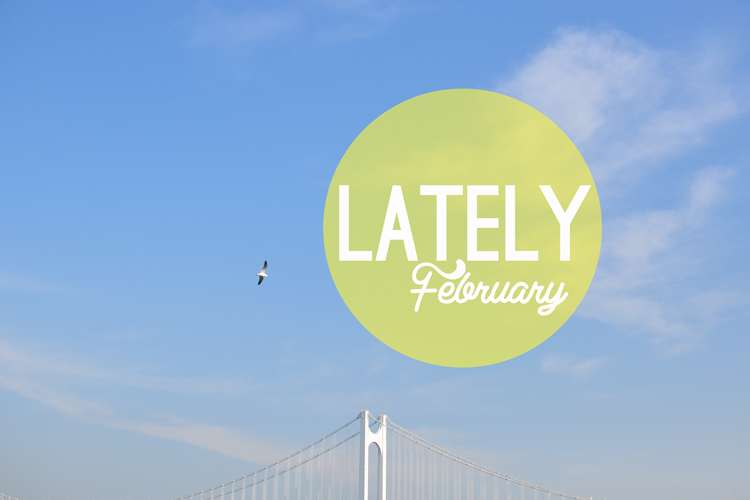 Lately February >> Life In Limbo