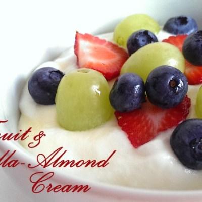 Fruit and Vanilla-Almond Cream