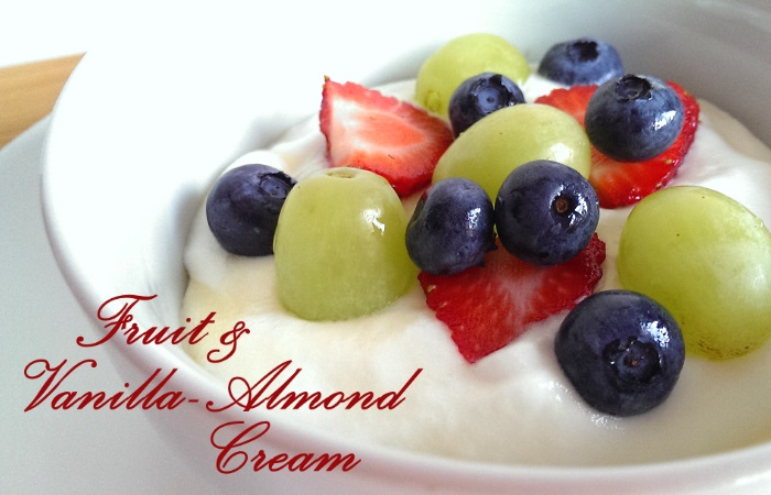 Fruit & Vanilla Almond Cream - Fast Desserts