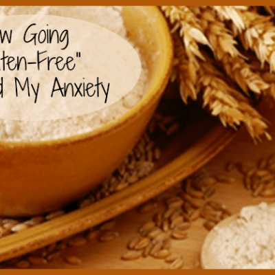 How Going Gluten-Free Helped My Anxiety