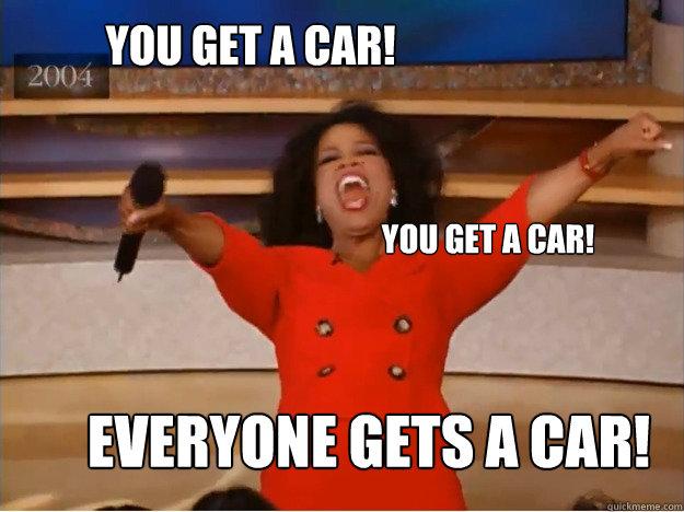 you get a car