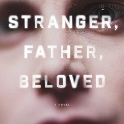 Book Review: Stranger, Father, Beloved