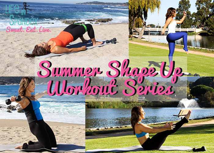 The Life in Spandex Summer Shape Up Series