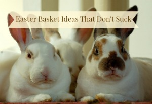 Easter Basket Ideas That Aren't a Total Waste of Money