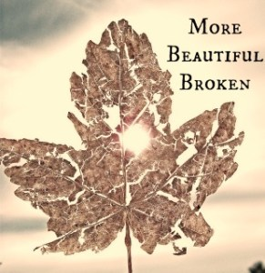 More Beautiful Broken