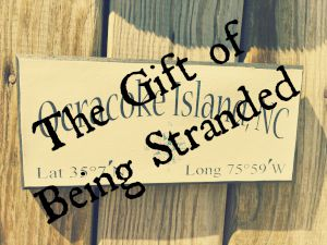 The Gift of Being Stranded