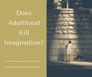 Does Adulthood Kill Imagination?