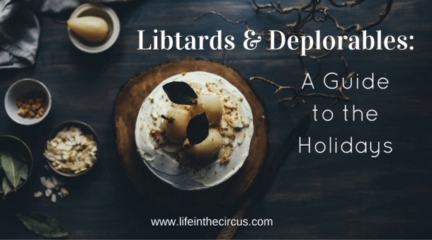 Libtards and Deplorables: A Guide to the Holidays