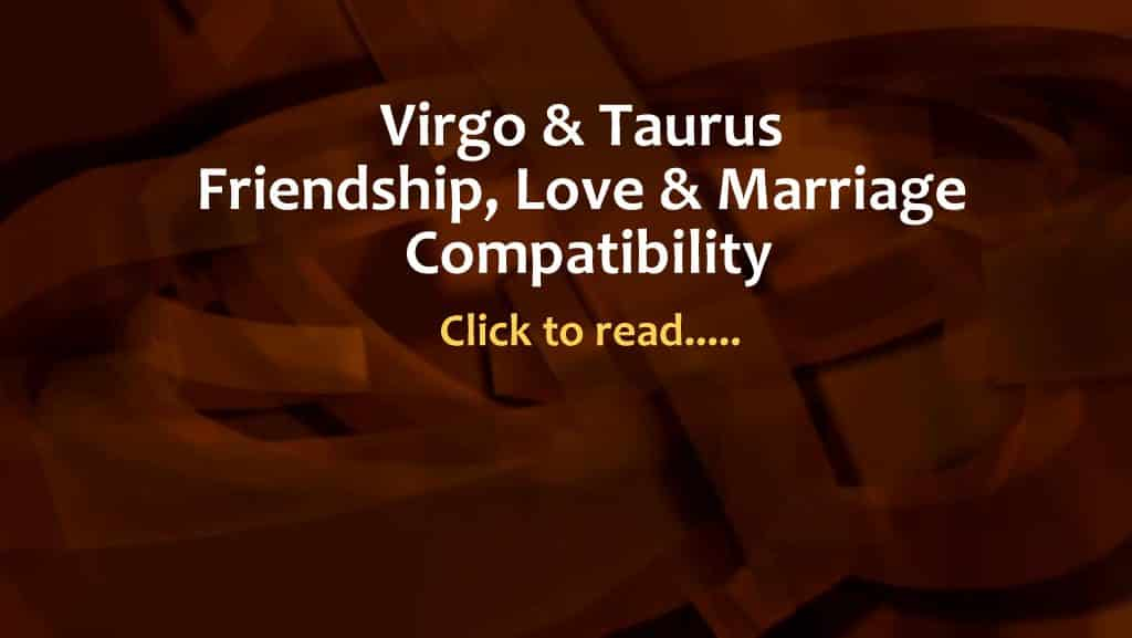 Taurus and Virgo Compatibility Friendship, Love, Marriage