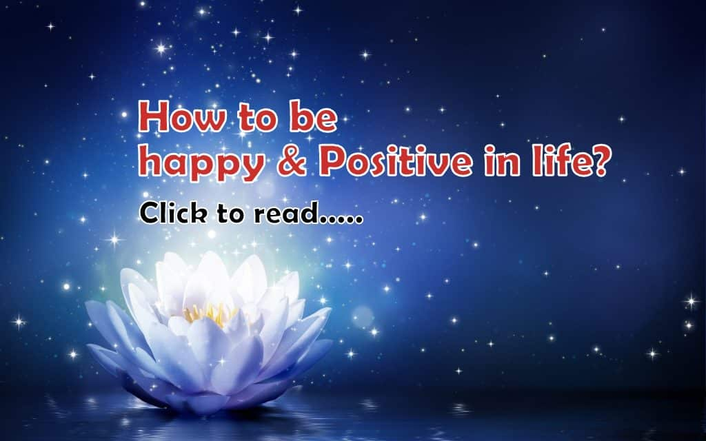 31+ tips to make your life positive & happy