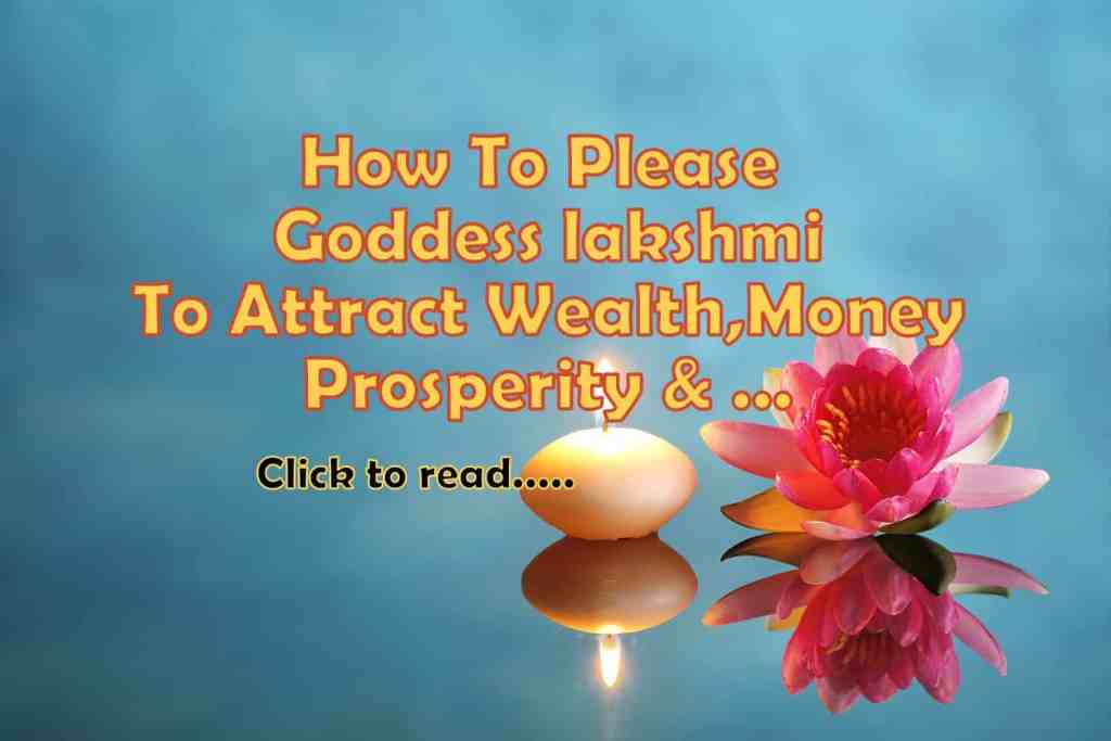 16+ Ways to be blessed by Goddess Lakshmi, Money & Wealth