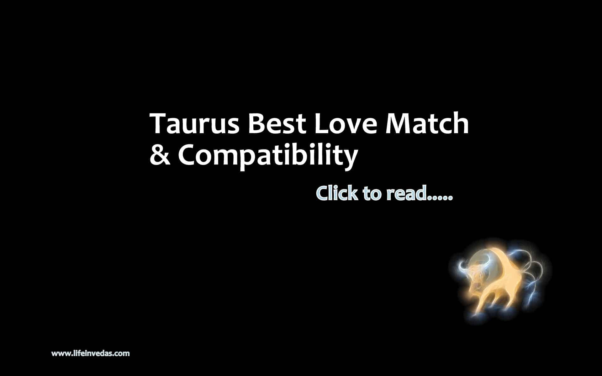 Taurus love compatibility and best love match - Life In Vedas