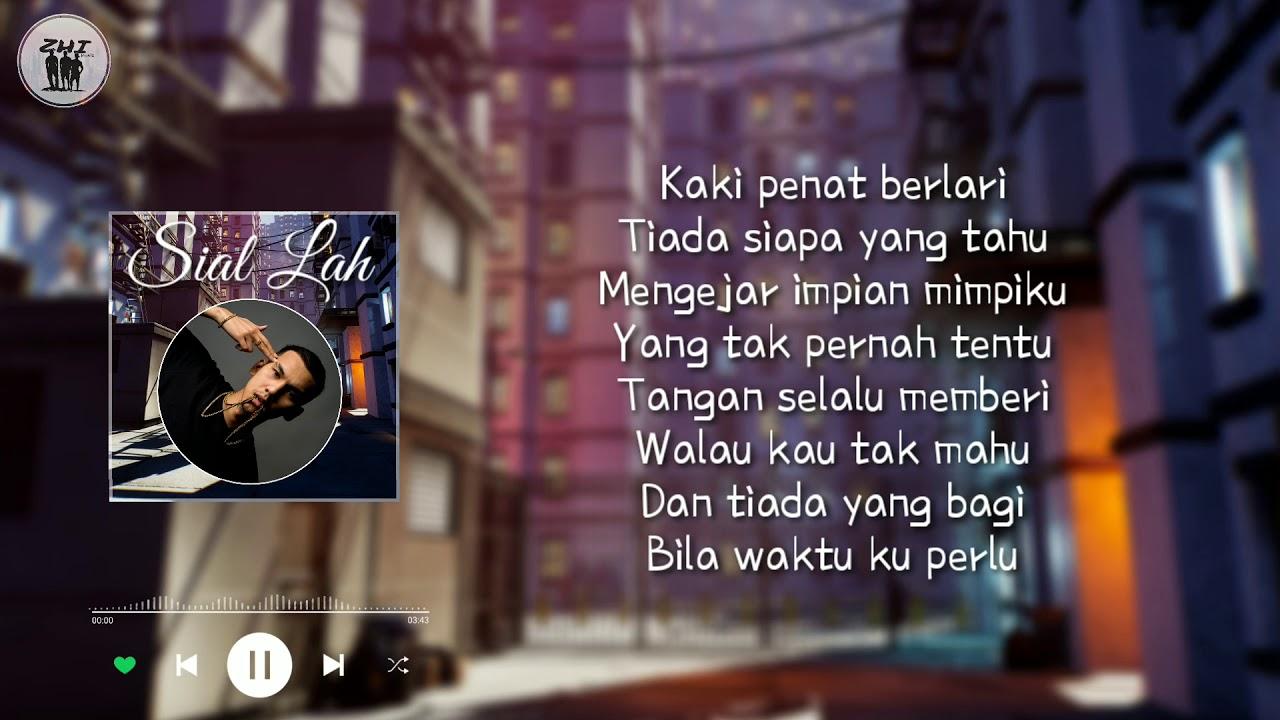 Lirik Lagu Mk K Clique Yonnyboii Sial Lah Lifeloenet Lyrics